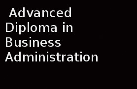 Diploma Advanced Diploma in Business Administration (DADBA)