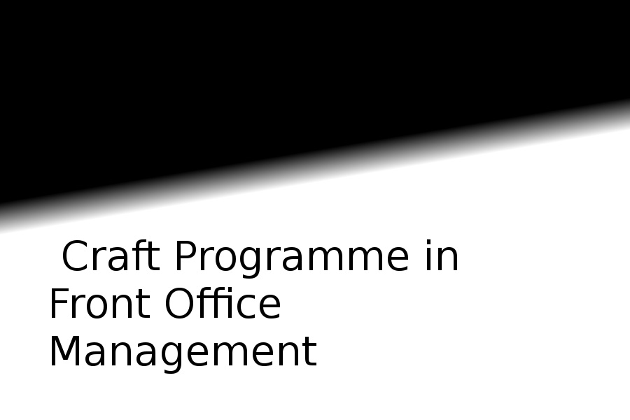 Diploma Craft Programme in Front Office Management (DCPFOM)