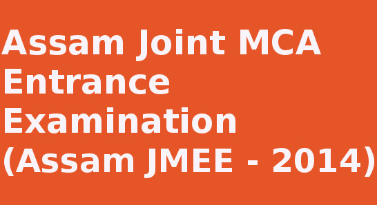 Assam JMEE 2014 Important Dates