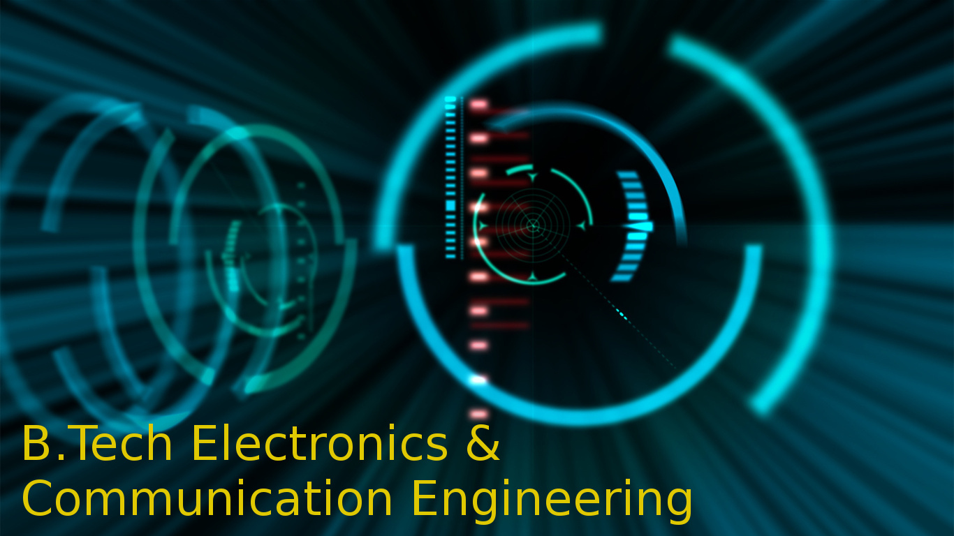 Bachelor of Technology (BTech Electronics & Communication Engineering)