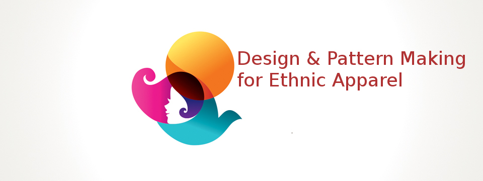 Certification Design & Pattern Making for Ethnic Apparel (CDPMEA)