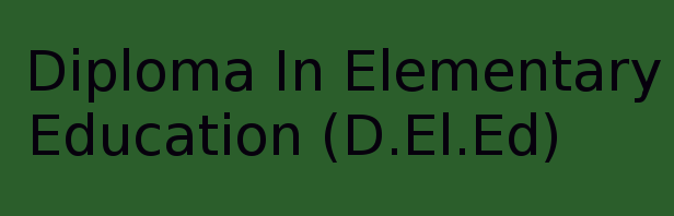 Diploma In Elementary Education (DEEd)