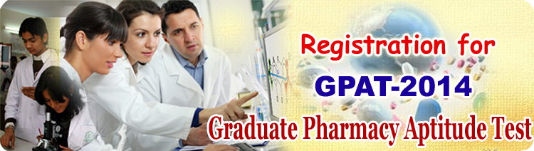 Graduate Pharmacy Aptitude Test (GPAT) 2014 Important Dates