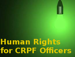 VIC on Human Rights for CRPF Officers