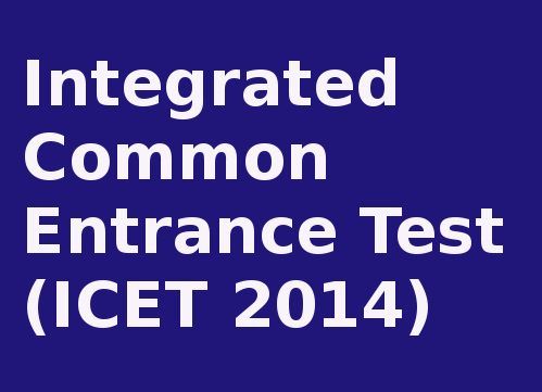 Integrated Common Entrance Test (ICET) 2014 Important Dates