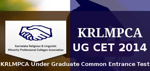 KRLMPCA UG CET 2014 Important Dates and Time
