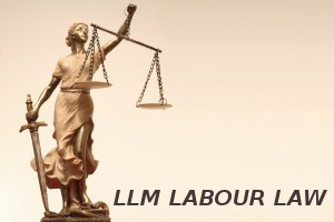 Master of Laws (LLM Labour Laws)