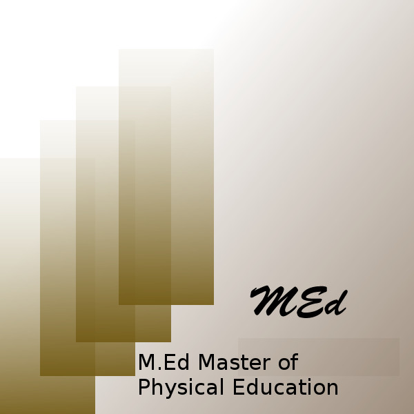 Master of Education (MEd Master of Physical Education)