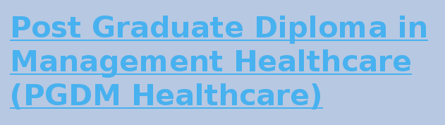 Post Graduate Diploma in Management Healthcare (PGDM Healthcare)