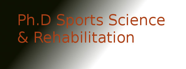 Doctor of Philosophy (PhD Sports Science & Rehabilitation)