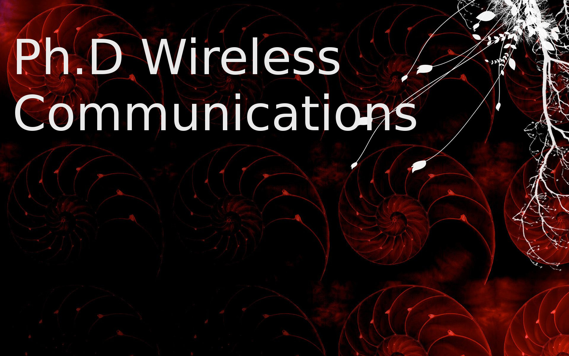Doctor of Philosophy (PhD Wireless Communications)