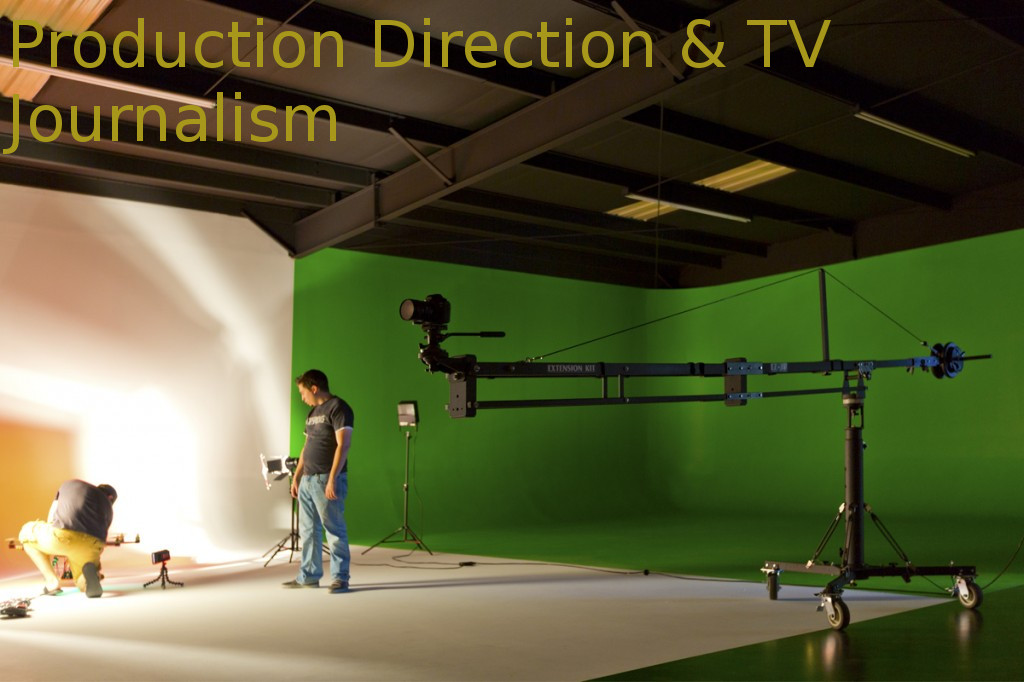 Production Direction & TV Journalism