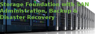 Storage Foundation with SAN Administration, Backup & Disaster Recovery