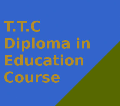 T.T.C Diploma in Education Course