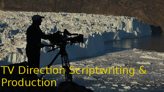 Diploma Advanced Dipl. in TV Direction Scriptwriting & Production (DADTDSP)