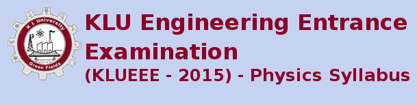 KLUEEE 2015 Physics Syllabus