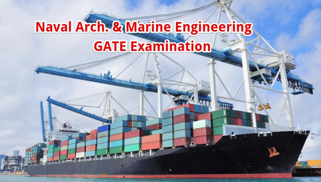 Naval Architecture & Marine Engineering (NM) GATE Exam Syllabus