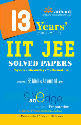 13 Years IIT JEE Solved Papers (English) 13th  Edition by R P Singh, S C Agarwal, D C Pandey