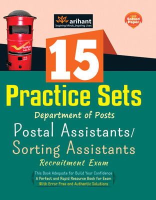 15 Practice Sets - Department of Posts Postal Assistants / Sorting Assistants Recruitment Exam (English) 1st Edition by Arihant Experts