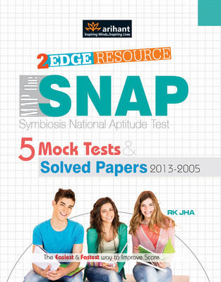 2 Edge Resource - Map the SNAP Symbiosis National Aptitude Test : 5 Mock Tests & Solved Papers (2013 - 2005) (English) 5th Edition by R K Jha