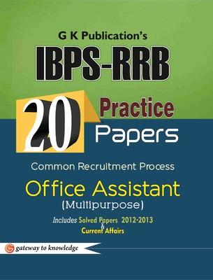 20 Practice Papers IBPS CWE-RRB Bank Office Assistant (scale - I) Multipurpose INCLUDES SOLVED PAPER 2012 (English) 8th Edition by GKP