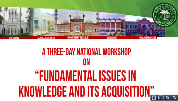 National Workshop on Fundamental Issues in Knowledge and Its Acquisition, Aligarh Muslim University, February 21-23 2015, Aligarh, Uttar Pradesh