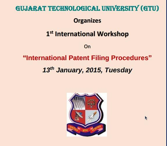 1st International Workshop On International Patent Filing Procedures, Gujarat Technological University, January 13 2015, Ahmedaba, Gujarat