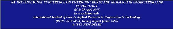 3rd International Conference on Imerging Trends & Research In Engineering & Technology, IBSS College of Engineering, April 6-7 2015, Amravati, Maharashtra