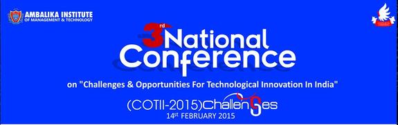 3rd National Conference on COTII-2015, Ambalika Institute of Management & Technology, Februay 14 2015, Lucknow, Uttar Pradesh