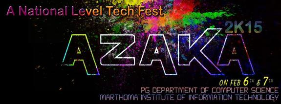AZAKA 2015, Mar Thoma Institute of Information Technology, February 6-7 2015, Ayur, Kerala