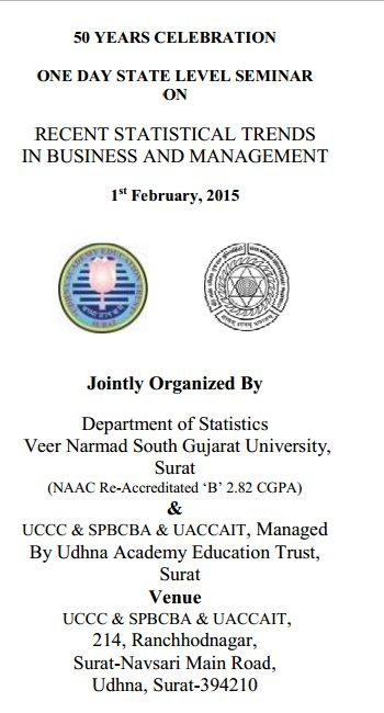 One Day State Level Seminar On Recent Statistical Trends In Business And Management, Veer Narmad South Gujarat University, February 1 2015, Surat, Gujarat