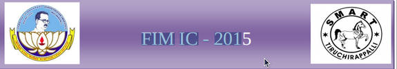 10th International Seminar on Financial Markets: Issues and Challenges (FIMIC - 2015), Bharathidasan University, January 10- 11 2015, Tiruchirappalli, Tamil Nadu