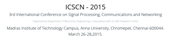 ICSCN 2015, Madras Institute of Technology, March 26-28,2015, Chennai, Tamil Nadu