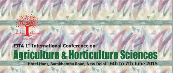 International Conference on Agriculture & Horticulture Sciences, Indian Agricultural Statistics Research Institute, June 6-7 2015, New Delhi, Delhi