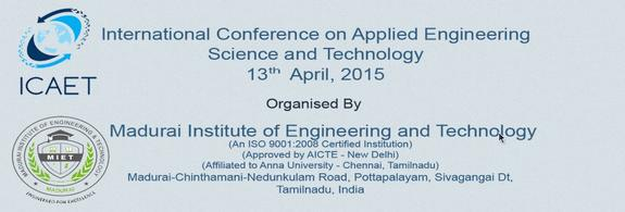 International Conference on Applications of Engineering science and Technology, Anna University, April 13 2015, Madurai, Tamil Nadu