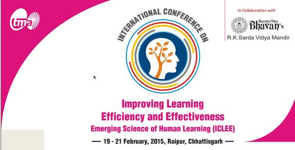 International Conference on Improving Learning Efficiency and Emerging Science of Human Learning, February 19-21 2015, Raipur, Chhattisgarh