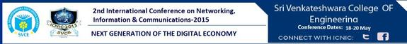 2nd International Conference On Networks Information And Communications Next Generation Of The Digital Economy, Sri Venkateshwara College of Engineering, May 18-20 2015, Banglore, Karnataka
