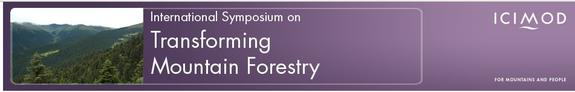 International Symposium on Transforming Mountain Forestry, Forest Research Institute (FRI) University, January 18-22 2015, Dehradun, Uttarakhand