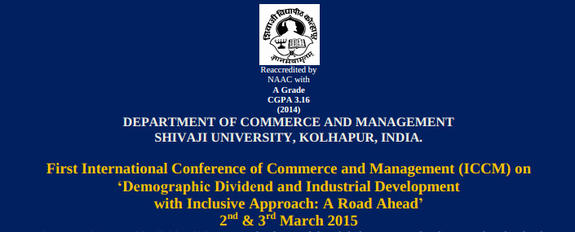 First International Conference of Commerce and Management (ICCM), Shivaji University, 2 - 3 March 2015, Kolhapur, Maharashtra