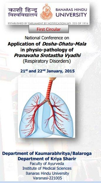 National Conference on Application of Dosha-Dhatu-Mala in physio-pathology of  Pranavaha Srotastha Vyadhi, Banaras Hindu University, January 21 -22 2015, Varanasi, Uttar Pradesh