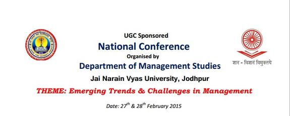 National Conference On Emerging Trends & Challenges in Management, Jai Narain Vyas University, February 27-28 2015, Jodhpur, Rajasthan