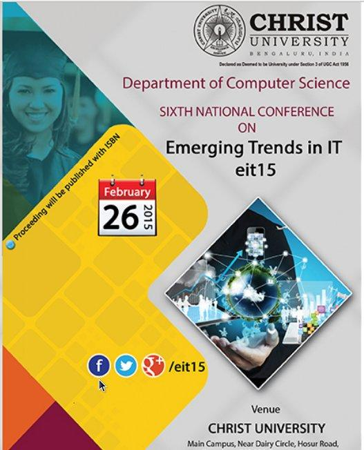 National Conference - Emerging Trends in IT, eit15, Christ University, February 26 2015, Banglore, Karnataka