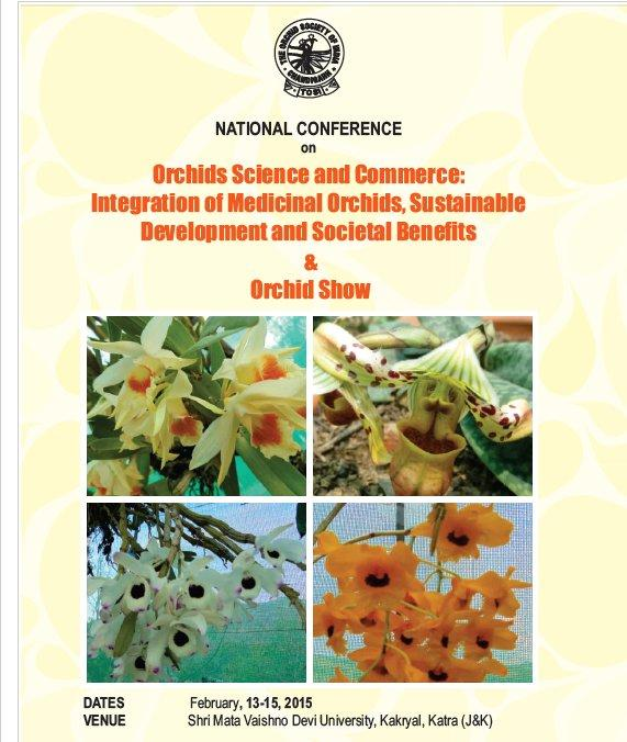 National Conference on Orchids Science and Commerce, Shri Mata Vaishno Devi University, February 13-15 2015, Katra, Jammu And Kashmir