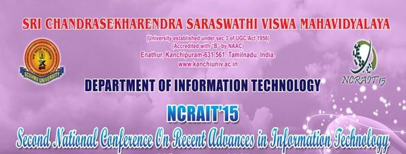 National Conference On Recent Advances In Information Technology, Sri Chandrasekharendra Saraswathi Viswa Mahavidyalaya, January 29 2015, Kanchipuram, Tamil Nadu
