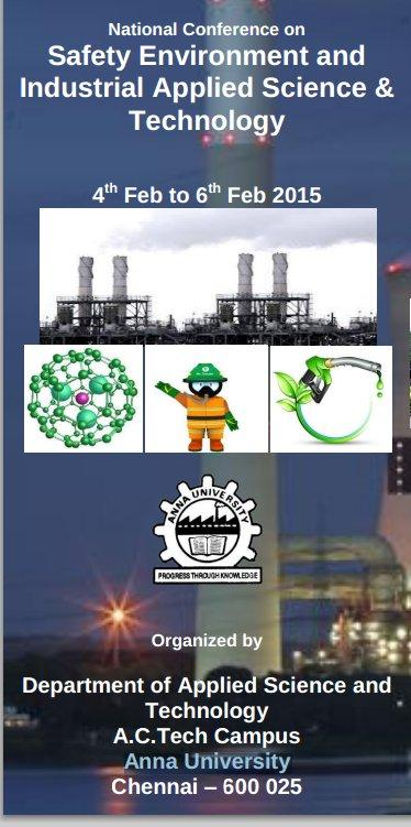 National Conference on Safety Environment and Industrial Applied Science & Technology, Anna University, February 4-6 2015, Chennai, Tamil Nadu