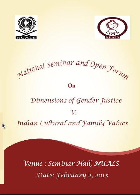 National Seminar and Open Forum ON Dimensions of Gender Justice V. Indian Cultural and Family Values, National University of Advanced Legal Studies, February 2 2015, Kochi, Kerala