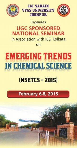 National Seminar On Emerging Trends in Chemical Science, Jai Narain Vyas University, February 6-8 2015, Jodhpur, Rajasthan