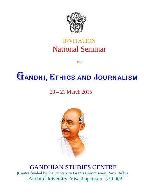 National Seminar on Ganchi, Ethics And Journalism, Andhra University, March 20-21 2015, Visakhapatnam, Andhra Pradesh