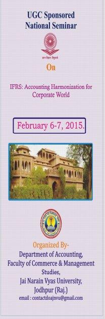 National Seminar on IFRS Accounting Harmonization for Corporate World, Jai Narain Vyas University, February 6-7 2015, Jodhpur, Rajasthan