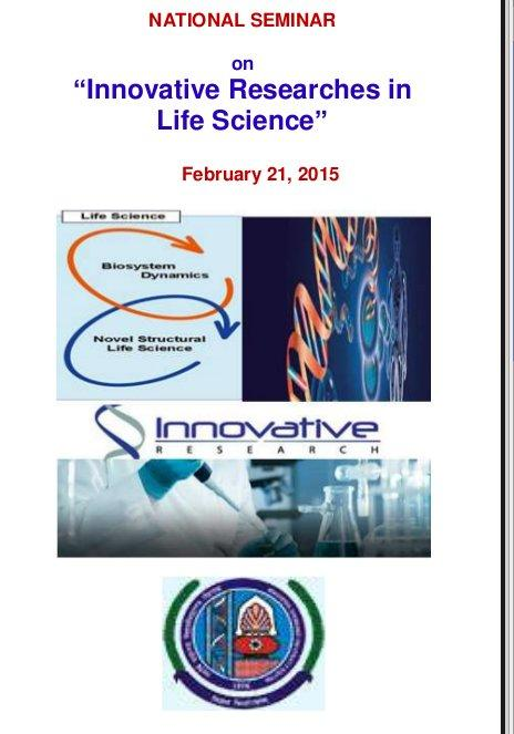 National Seminar on Innovative Researches in Life Science, Maharshi Dayanand University, Februay 21 2015, Rohtak, Haryana